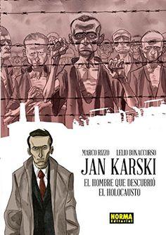 Jan Karski : el hombre que descubrió el holocausto / Marco Rizzo, Lelio Bonaccorso ; [traducción: Víctor Balcells Matas] Galaxy Comics, Editorial, Humor Grafico, Manga, Comic Artist, Cgi, Cartoon, Movie Posters, Painting
