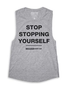 5aca47e26e7c74 Stop Stopping Yourself (Muscle Tank) – Compete Every Day Womens Muscle Tank