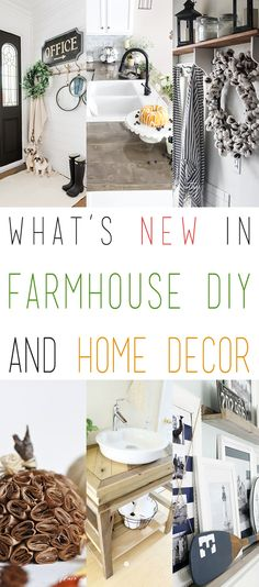 Find out what is New and Happening in the Wonderful World Of FARMHOUSE DIY and Home Decor