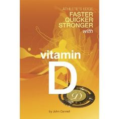 Wish list not sure if it is great  Athlete's Edge: Faster, Quicker, Stronger with Vitamin D: MD John Cannell: 9780977427291: Amazon.com: Books
