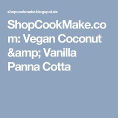 ShopCookMake.com: Vegan Coconut & Vanilla Panna Cotta