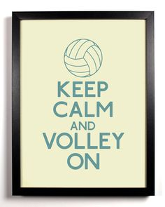 Keep Calm and Volley On (Volleyball) 8 x 10 Print Buy 2 Get 1 FREE Keep Calm Art Keep Calm Poster Keep Calm Print. $8.99, via Etsy.