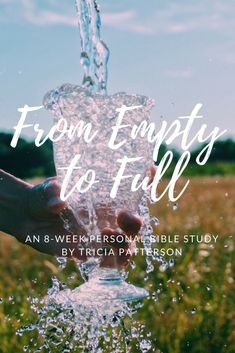 From Empty to Full. – Tricia Patterson Ministries Christian Quotes. Christian Inspiration. Christian books. Christian blogging. Bible Study. Quotes. Inspiration. Discipleship. Jesus. Christian Blogger. Blogging. Know God. Hear God. Identity. Free Resource. Free Download. Meaning to life.