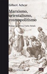 Marxismo, orientalismo, cosmopolitismo / Gilbert Achcar