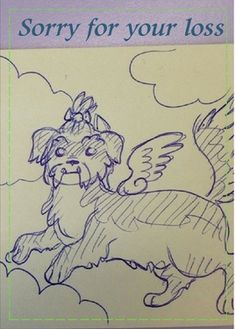 A friend lost her pet and her daughter had drawn this picture.  I sent this card with photos of her pet.This is a real card (not an e-card). Send this card now. Send a card for $1.98 when sharing from Sendcere.com.