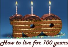 How to live for 100 years