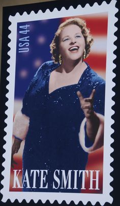 """Kate Smith Stamps   --    As a child, Kate Smith was my favorite.  She had a radio program that came on each afternoon at 3:00 and I would run home so I could hear Kate sing """"When the Moon Comes Over the Mountain"""" which was her theme song."""