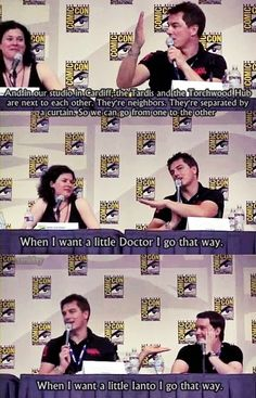 HAHA : Torchwood joke...And this, ladies and gentlemen, is spoken in true John Barrowman fashion