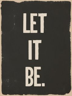 Go on & let it be. Stop stressin'! #Quote
