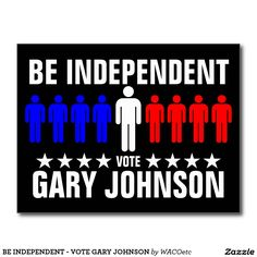 BE INDEPENDENT - VOTE GARY JOHNSON POSTCARD