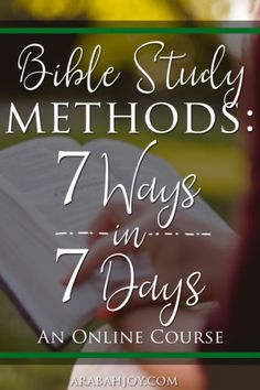 Want to learn how to study God's word for yourself? This 7 day course is for you! Join us for Bible Study Methods - 7 Ways in 7 Days