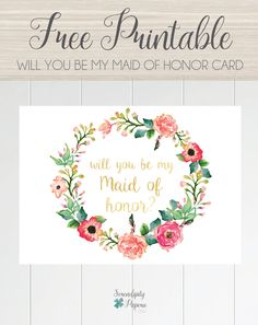 Free printable will you be my maid of honor card, floral wreath bridesmaid card. only at Serendipity Paperie