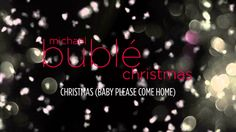 One of my favorites!!!!   Michael Bublé - Christmas Baby Please Come Home [AUDIO]