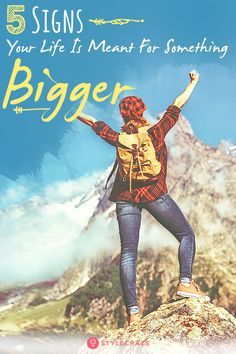 5 Signs Your Life Is Meant For Something Bigger