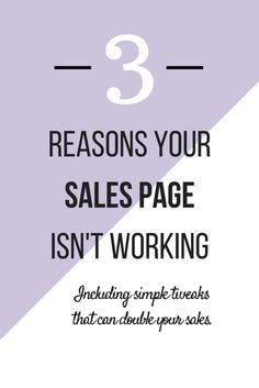 3 Reasons Your Sales Page Isn't Working + Simple Tweaks That Can Double Your Sales