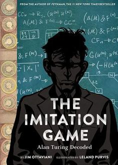 The Imitation Game by Jim Ottaviani: The story was good and well known, I have some doubts about the illustrations because I didn't like them so much, but it's a question of taste.