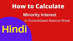 How to Calculate Minority Interest in Consolidated Balance Sheet - Video Tutorial in Hindi Learn Accounting, Accounting Education, Balance Sheet, Calculator, Student, Learning, Studying, Teaching, Onderwijs