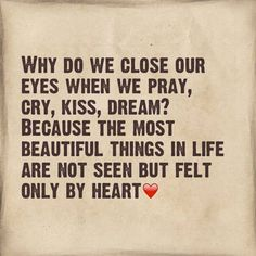 Why do we close our eyes when we pray, cry kiss, dream? #inspire #life