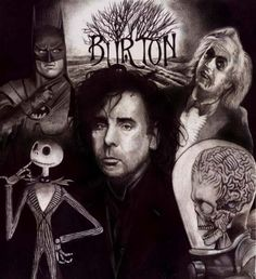 """Tim Burton. """"One persons craziness is another persons reality."""" This man inspires me to use my imagination and creativity!"""