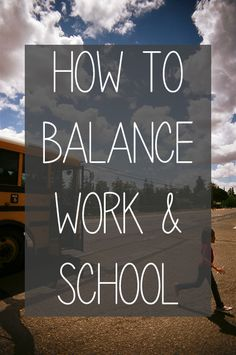 How to balance work and school - how to work and do well in college