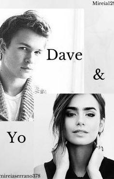 Dave y Yo. #wattpad #novela-juvenil