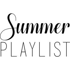 Summer Playlist text ❤ liked on Polyvore featuring phrase, quotes, saying and text