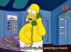 """You'll have to speak up, I'm wearing a towel  --  31 """"Simpsons"""" Quotes Guaranteed To Make You Laugh Every Time"""
