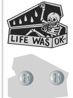 "LIFE WAS OK 2"" hard enamel pin"