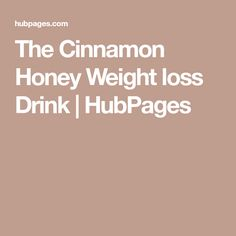 The Cinnamon Honey Weight loss Drink | HubPages