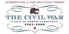 The Civil War: Life in North Carolina