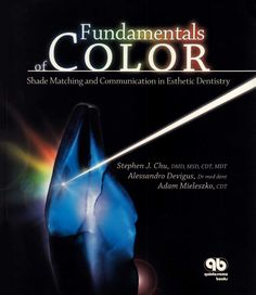 Title: Fundamentals of Color - Shade Matching and Communication in Esthetic Dentistry Author: Stephen J. Chu, et al Publisher: Quintessence Publishing ISBN: 0-86715-434-9 Year: 2004 http://www.quintpub.com/display_detail.php3?psku=B4979#.Unaq55E6JFw