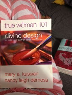 True Woman 101: Devine Design Bible Study || check out the blog and the study. Great bible study for women