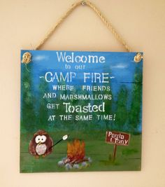 12x12 Welcome to our Campfire. Where friends and Marshmellows get TOASTED at the same time!!$15.00, via Etsy.