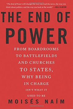 The End of Power - Why Being In Charge Isn't What It Used To Be