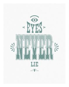 Eyes Never Lie