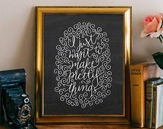 Printable Wisdom Quote Print, Printable wall art decor, inspirational quotes calligraphy chalkboard, I just want to make pretty things