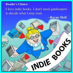 Indie books! Rayne Hall about the pleasures and secrets of reading books.