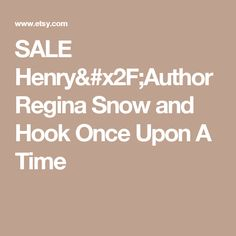 SALE Henry/Author Regina Snow and Hook Once Upon A Time