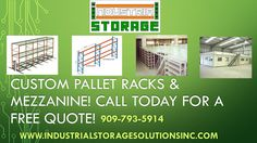 CUSTOM PALLET RACKS & MEZZANINE! We have a unique design pallet racking that could withstand any amount of pressure that your freight may put on the racks. We fabricate the majority of our own materials so we can manufacture ANY size you require. We even offer a FREE quote. Try our product out today you won't be disappointed! Call NOW! We deliver! We install!  909-793-5914 www.industrialstoragesolutionsinc.com