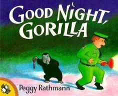 Children's Books: Good Night Gorilla by Peggy Rathmann: In this practically wordless bedtime story, a weary zoo keeper bids good night to his charges and then goes home to bed. He doesn't notice, however, that clever Gorilla has pickpocketed his keys Wordless Picture Books, Wordless Book, Preschool Books, Book Activities, Preschool Literacy, Activity Ideas, Literacy Bags, Preschool Winter, Preschool Alphabet