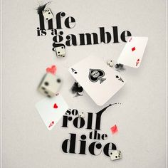 Life is a gamble so roll the dice #quote #motivation #inspirational #life #success #mrblueprint