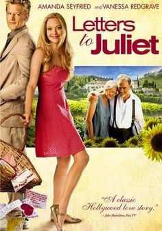 Letters to Juliet (2010) By responding to a letter addressed to Shakespeare's tragic heroine Juliet Capulet, a young American woman (Amanda Seyfried) vacationing in Verona, Italy, sets in motion a series of events that leads her -- and the missive's lovelorn author (Vanessa Redgrave) -- in search of romance. Directed by Gary Winick, this deeply tender and uplifting drama also features Gael García Bernal and Franco Nero.