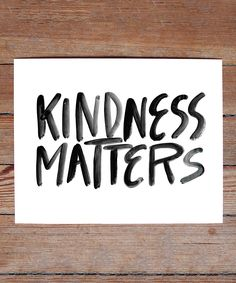 "Kindness Matters: I think of Goethe's quote: ""When you see someone without a smile, give him yours"". It is so simple, easy and does not cost anything to be kind. The Words, Cool Words, Great Quotes, Quotes To Live By, Inspirational Quotes, Motivational, Words Quotes, Me Quotes, Sayings"