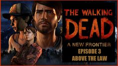 The Walking Dead: A New Frontier E3 Above The Law