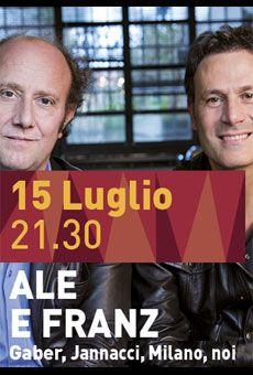 "Ale e Franz ""Gaber, Jannacci, Milano, Noi"" Mer 15 Lug 2015 h 21:30 Comune di Este"