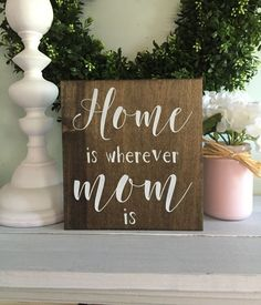 Home is wherever mom is wood sign wooden sign by WoodSignStudio