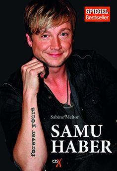 Samu Haber von Sabine Meltor http://www.amazon.de/dp/3981680138/ref=cm_sw_r_pi_dp_lyPqvb1WGB9H7 Achtung: Ist NICHT die Biographie von Samu Haber persönlich!! Die kommt noch!!