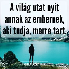 Te tudod az irányt? Motivational Quotes, Inspirational Quotes, Cool Gear, Grand Tour, Buddhism, Einstein, Wisdom, Tours, Thoughts