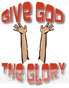 The words Give God the Glory are in bright red and the hands are raised high in an offering of praise and worship in the Christian graphic. This image can be used to remind believers about the goodness, grace and mercy of God.