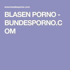BLASEN PORNO - BUNDESPORNO.COM